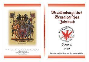 Brandenburgisches Genealogisches Jahrbuch / Brandenburgisches Genealogisches Jahrbuch 2012 von Bachmann,  Lutz, Boddien,  Wilhelm von, Friederich,  Karl-Ernst, Kochan,  Karlheinz, Severin,  Lars A., Stern,  Carsten, Treutler,  Gerd Christian Th.