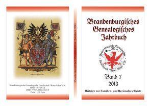Brandenburgisches Genealogisches Jahrbuch / Brandenburgisches Genealogisches Jahrbuch 2013 von Bachmann,  Lutz, Brenck,  Peter, Engel,  Felix, Rose-Schmidt,  Margit, Senninger,  Maik, Treutler,  Gerd Christian Th., Wolter,  Olaf