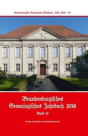 Brandenburgisches Genealogisches Jahrbuch / Brandenburgisches Genealogisches Jahrbuch 2016 von Treutler,  Gerd Christian Th.