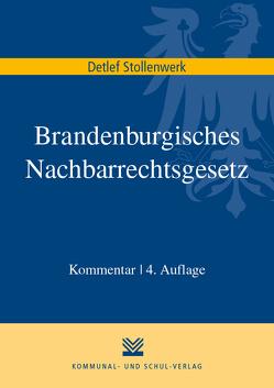Brandenburgisches Nachbarrechtsgesetz von Stollenwerk,  Detlef