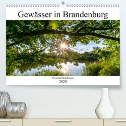 Brandenburgs Gewässer (Premium, hochwertiger DIN A2 Wandkalender 2020, Kunstdruck in Hochglanz) von Brückmann,  Franziska