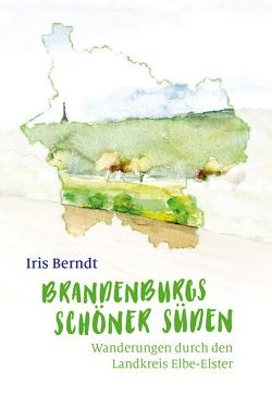 Brandenburgs schöner Süden von Berndt,  Iris