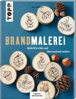 Brandmalerei (KREATIV.INSPIRATION.) von Bach,  Sandra, Hörnecke,  Alice