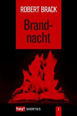 Brandnacht von Brack,  Robert
