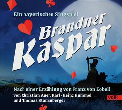 Brandner Kaspar von Auer,  Christian, Hummel,  Karl-Heinz, von Kobell,  Franz