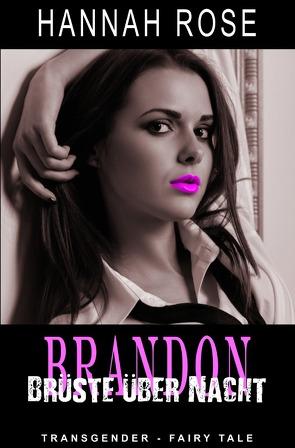 Brandon – Brüste über Nacht von Riedel,  Thomas, Rose,  Hannah, Smith,  Susann