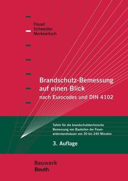 Brandschutz-Bemessung auf einen Blick nach Eurocodes und DIN 4102 von Fouad,  Nabil A., Merkewitsch,  Thomas, Schwedler,  Astrid