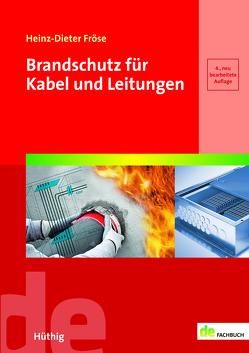 Brandschutz für Kabel und Leitungen von Fröse,  Heinz-Dieter