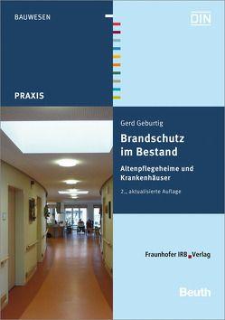 Brandschutz im Bestand. Altenpflegeheime und Krankenhäuser. von Geburtig,  Gerd