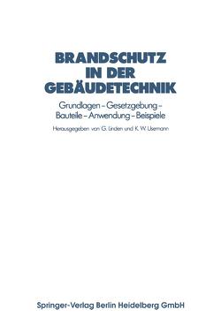 Brandschutz in der Gebäudetechnik von Linden,  G., Usemann,  Klaus W.