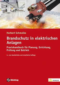 Brandschutz in elektrischen Anlagen von Schmolke,  Herbert