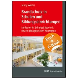 Brandschutz in Schulen und Bildungseinrichtungen – mit E-Book (PDF) von Winter,  Jenny