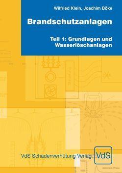 Brandschutzanlagen, Teil 1: Grundlagen und Wasserlöschanlagen von Böke,  Joachim, Klein,  Wilfried
