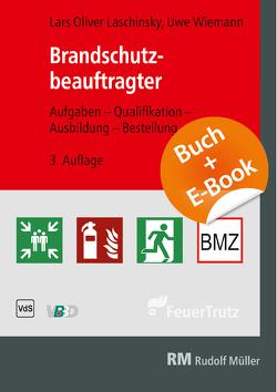 Brandschutzbeauftragter – mit E-Book (PDF) von Laschinsky,  Lars-Oliver, Wiemann,  Uwe