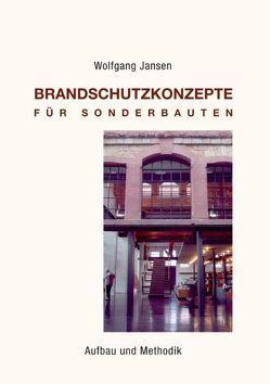 Brandschutzkonzepte für Sonderbauten von Jansen,  Wolfgang