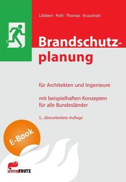 Brandschutzplanung für Architekten und Ingenieure (E-Book) von Kruszinski,  Thomas, Löbbert,  Anke, Pohl,  Klaus D, Thomas,  Klaus W