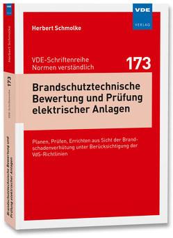 Brandschutztechnische Bewertung und Prüfung elektrischer Anlagen von Schmolke,  Herbert