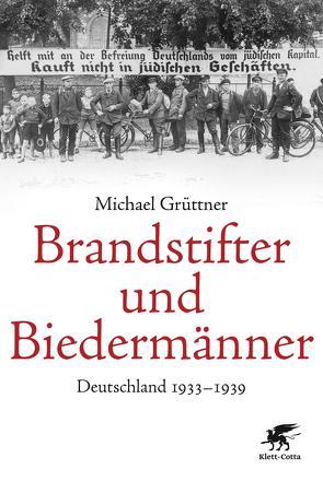 Brandstifter und Biedermänner von Grüttner,  Michael