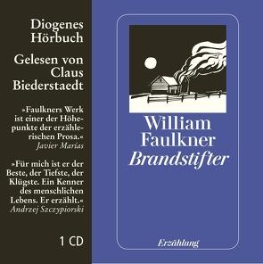 Brandstifter von Biederstaedt,  Claus, Faulkner,  William, Schnack,  Elisabeth