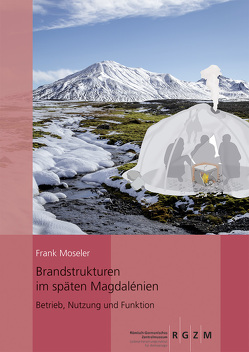 Brandstrukturen im späten Magdalénien von Moseler,  Frank