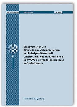 Brandverhalten von Wärmedämm-Verbundsystemen mit Polystyrol-Dämmstoff. Untersuchung des Brandverhaltens von WDVS bei Brandbeanspruchung im Sockelbereich. Abschlussbericht. von Hauswaldt,  S., Kotthoff,  I., Rademacher,  H., Riese,  O., Rogge,  A.