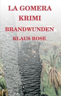 Brandwunden von Rose,  Klaus