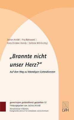 »Brannte nicht unser Herz?« von Arnold,  Jochen, Baltruweit,  Fritz, Brandy,  Hans Christian, Wöhrle,  Stefanie