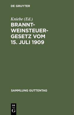 Branntweinsteuergesetz vom 15. Juli 1909 von Kniebe