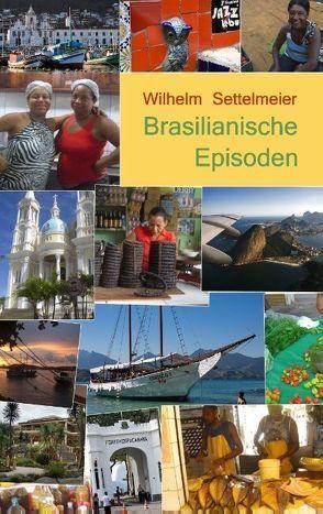 Brasilianische Episoden von Settelmeier,  Wilhelm