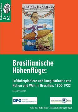 Brasilianische Höhenflüge von König,  Hans-Joachim, Rinke,  Stefan, Schuster,  Leonie