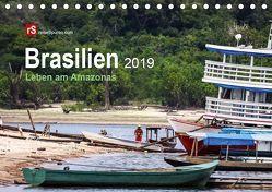 Brasilien 2019 Leben am Amazonas (Tischkalender 2019 DIN A5 quer) von Bergwitz,  Uwe
