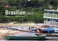 Brasilien 2019 Leben am Amazonas (Wandkalender 2019 DIN A2 quer) von Bergwitz,  Uwe