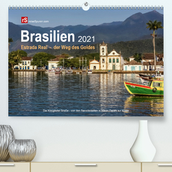 Brasilien 2021 Estrada Real – der Weg des Goldes (Premium, hochwertiger DIN A2 Wandkalender 2021, Kunstdruck in Hochglanz) von Bergwitz,  Uwe