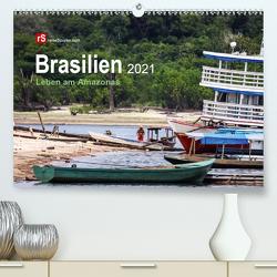Brasilien 2021 Leben am Amazonas (Premium, hochwertiger DIN A2 Wandkalender 2021, Kunstdruck in Hochglanz) von Bergwitz,  Uwe