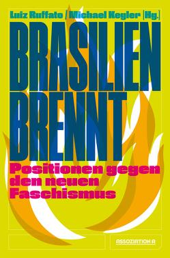 Brasilien brennt von Kegler,  Michael, Ruffato,  Luiz
