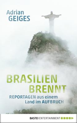 Brasilien brennt von Geiges,  Adrian