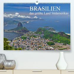 Brasilien – das größte Land Südamerikas (Premium, hochwertiger DIN A2 Wandkalender 2020, Kunstdruck in Hochglanz) von Janusz,  Fryc