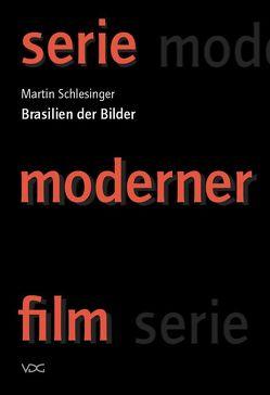 Brasilien der Bilder von Schlesinger,  Martin