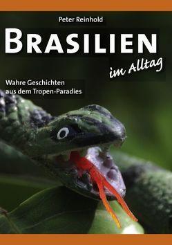 Brasilien im Alltag von Reinhold,  Peter