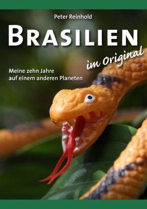 Brasilien im Original von Reinhold,  Peter