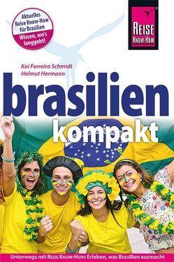 Brasilien kompakt von Ferreira Schmidt,  Kai