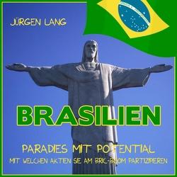 BRASILIEN – Paradies mit Potential von Lang,  Jürgen