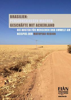 Brasilien: Pensionskassen machen Geschäfte mit Ackerland von FIAN Deutschland e.V.