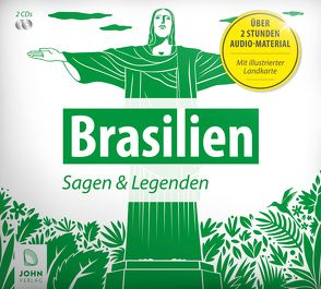 Brasilien: Sagen, Märchen und Mythen von Ehrenreich,  Paul, Giese,  Carola, Von Stengel,  Marion, Wolfmar,  Patrick