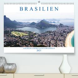 Brasilien – Von Rio nach Florianópolis (Premium, hochwertiger DIN A2 Wandkalender 2021, Kunstdruck in Hochglanz) von Stützle,  Michael