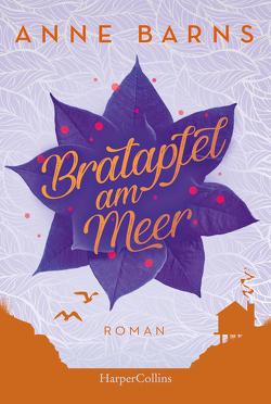 Bratapfel am Meer (Neuausgabe) von Barns,  Anne