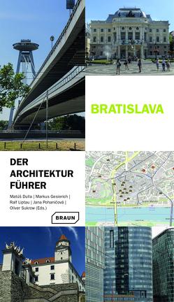 Bratislava – Der Architekturführer von Dulla,  Matúš, Gesierich,  Markus, Liptau,  Ralf, Pohaničová,  Jana, Sukrow,  Oliver