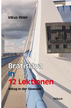 Bratislava in 12 Lektionen von Illner,  Inkus