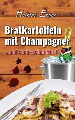 Bratkartoffeln mit Champagner von Exner,  Helmut