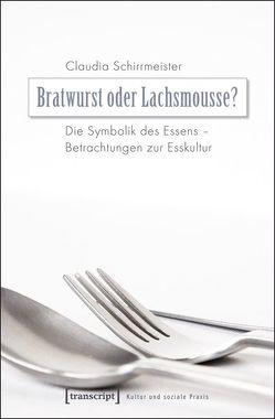 Bratwurst oder Lachsmousse? von Schirrmeister,  Claudia